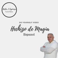 Hechizo de magia Espanol Hector L Espinosa Psichic Medium and Spiritual Healer