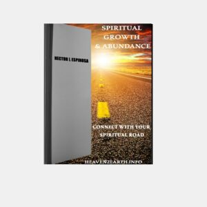 Spiritual growth and abundance Ebook by Hector Espinosa